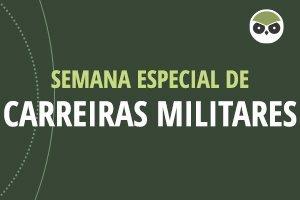 Semana Especial de Carreiras Militares